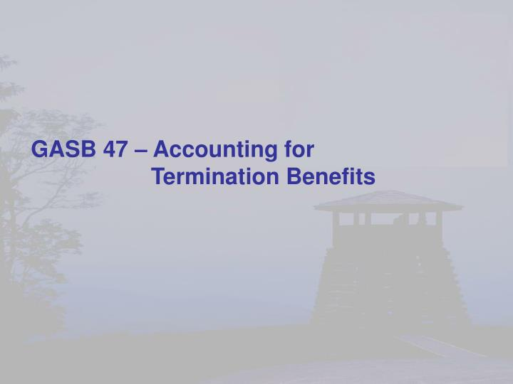 GASB 47 – Accounting for