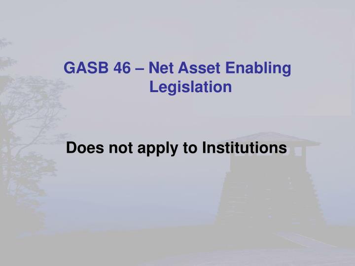 GASB 46 – Net Asset Enabling