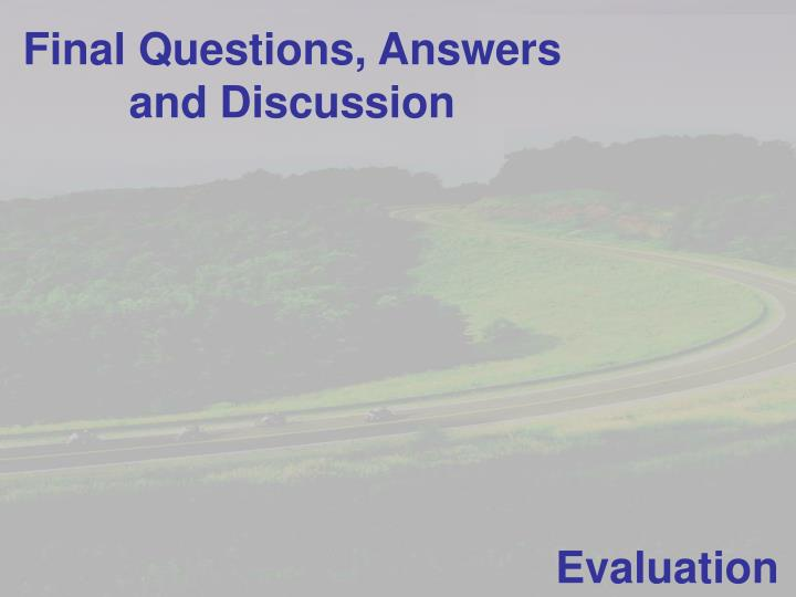 Final Questions, Answers