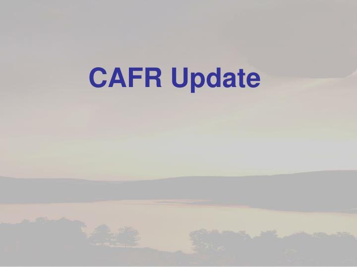 CAFR Update