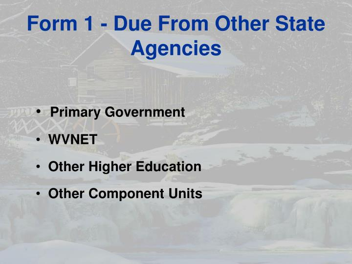 Form 1 - Due From Other State Agencies