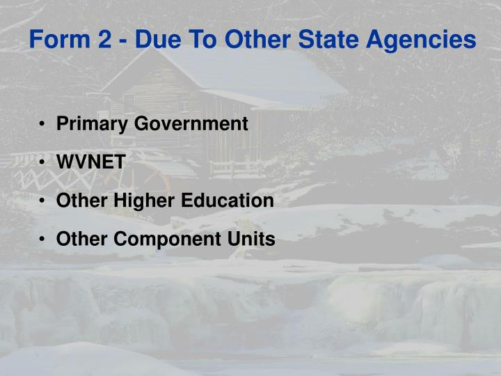 Form 2 - Due To Other State Agencies