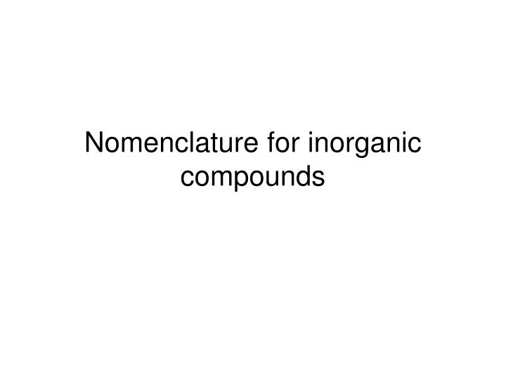 Nomenclature for inorganic compounds