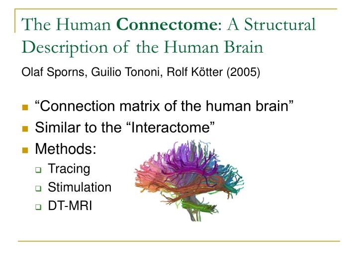 The human connectome a structural description of the human brain