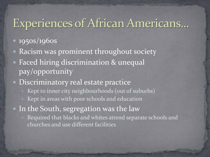 Experiences of African Americans...