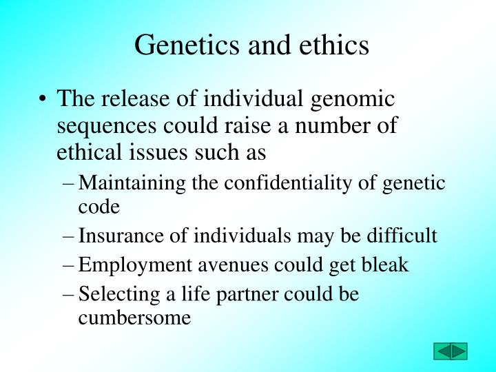 ethics and genetics essay Exam essay: bioethics & research: genetic research as what campbell mentioned that without conducted scientific research the whole enterprise of bioethics would be a waste of time research must always be high quality in order to produce knowledge that is applicable outside of the research setting with implications that go beyond the group.