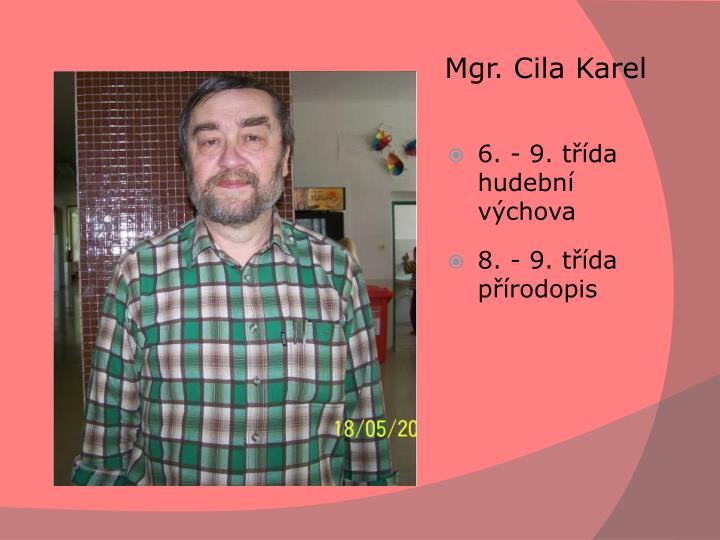 Mgr. CilaKarel