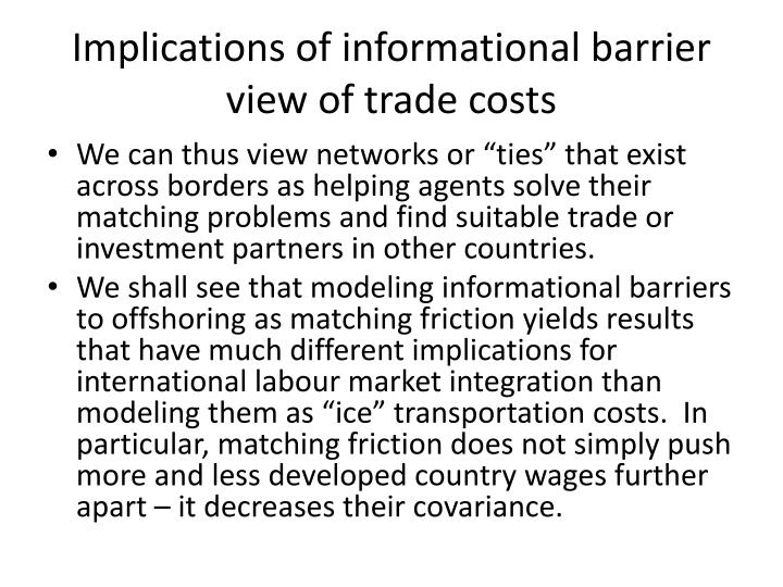 Implications of informational barrier view of trade costs