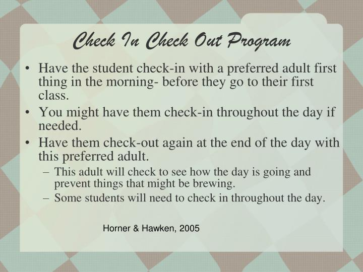 Check in check out program
