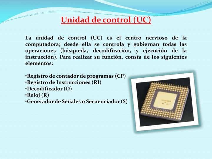 Unidad de control (UC)