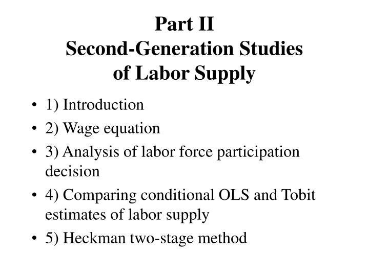 Part ii second generation studies of labor supply