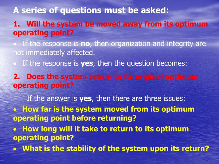 A series of questions must be asked: