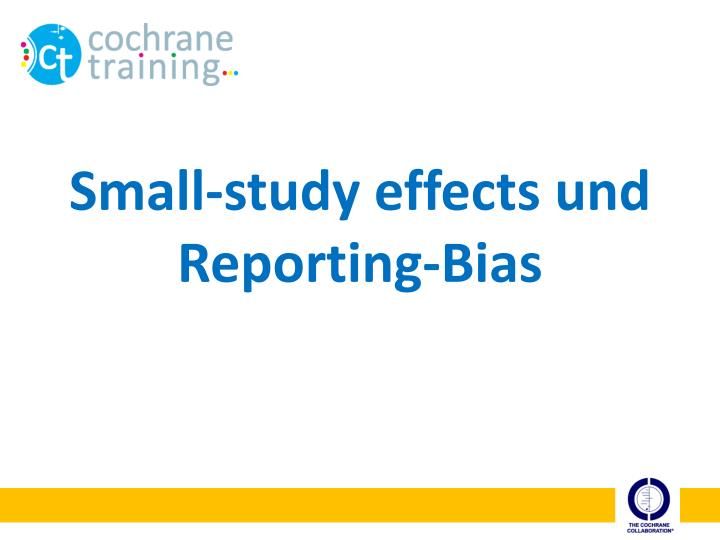 Small study effects und reporting bias