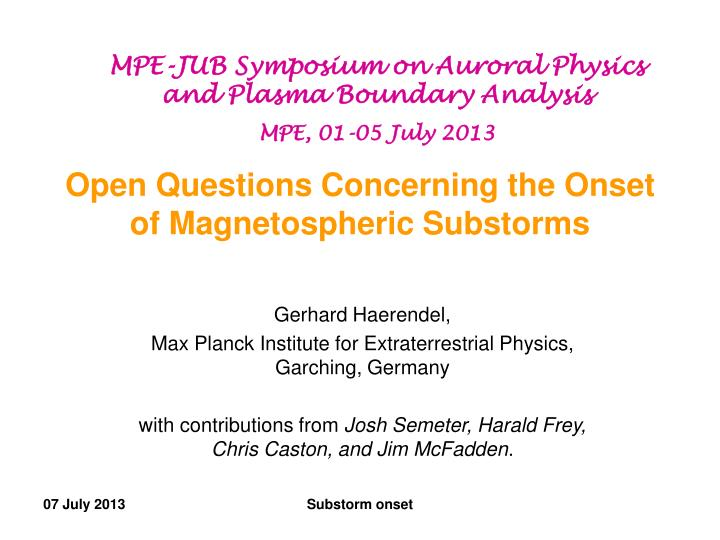 open questions concerning the onset of magnetospheric substorms n.