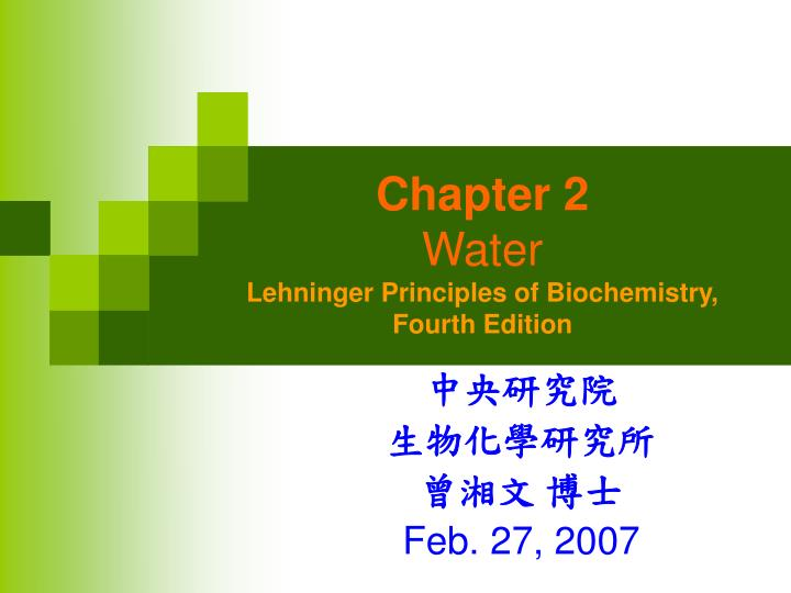 chapter 2 water lehninger principles of biochemistry fourth edition n.