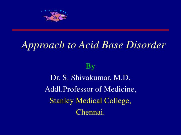 approach to acid base disorder n.