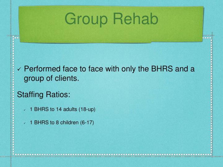 Group Rehab