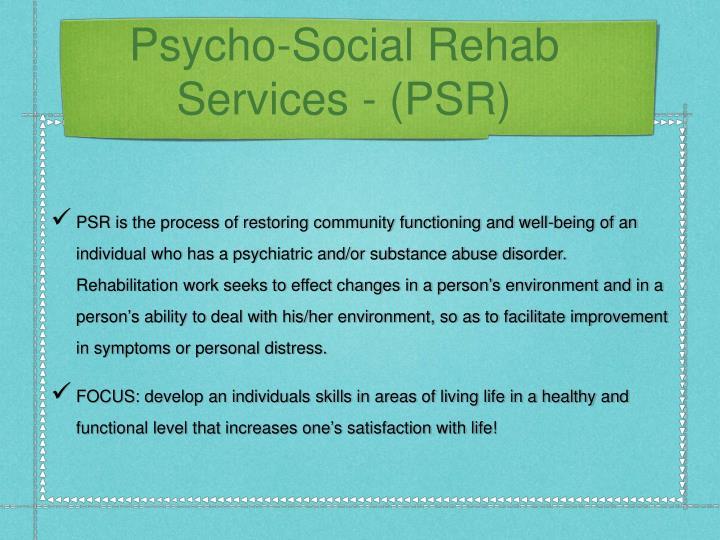 Psycho-Social Rehab Services - (PSR)