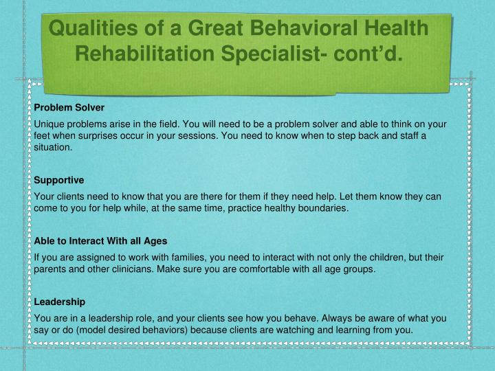 Qualities of a Great Behavioral Health Rehabilitation Specialist- cont'd.