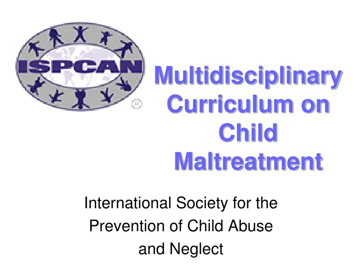 multidisciplinary curriculum on child maltreatment n.