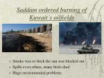 saddam ordered burning of kuwait s oilfields