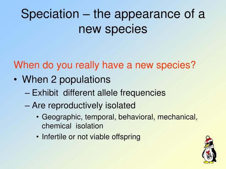 Speciation – the appearance of a new species