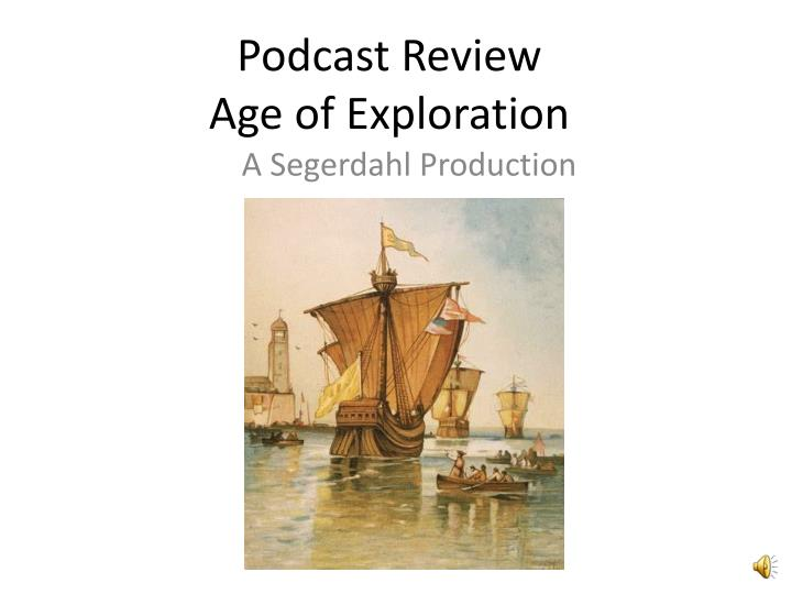 podcast review age of exploration