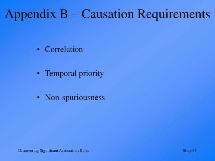 Appendix B – Causation Requirements