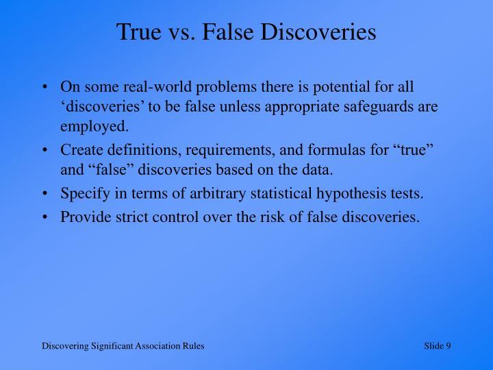 True vs. False Discoveries