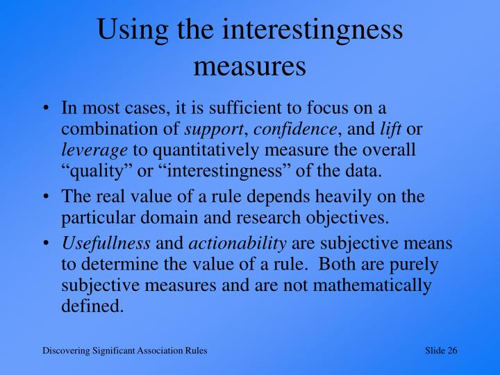 Using the interestingness measures