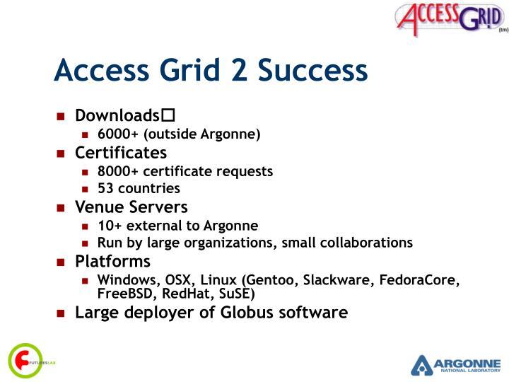 Access grid 2 success