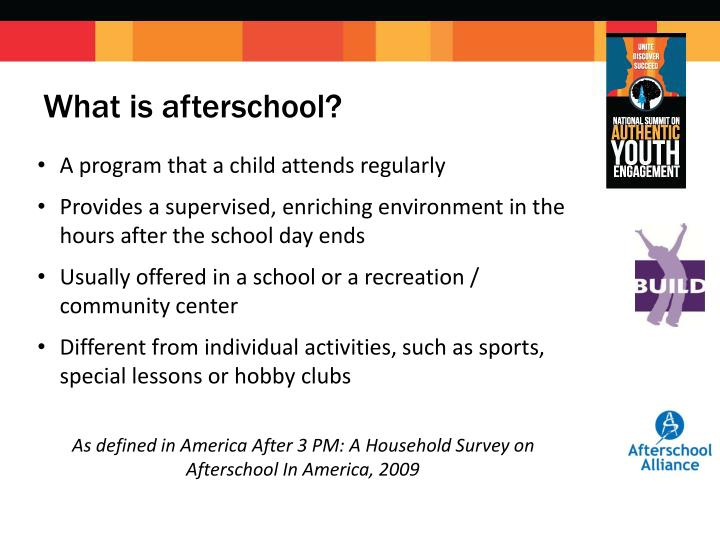What is afterschool?