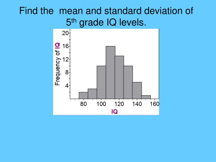 Find the  mean and standard deviation of 5