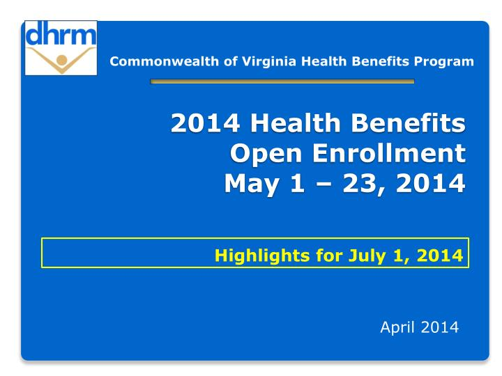 2014 health benefits open enrollment may 1 23 2014