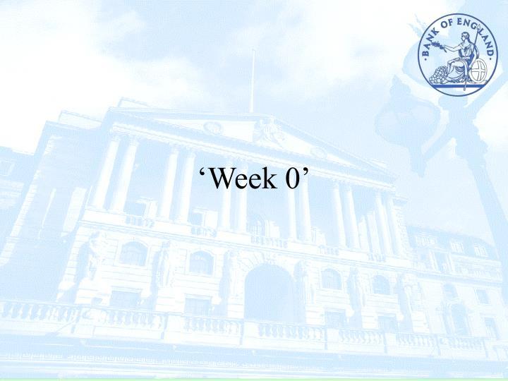 'Week 0'