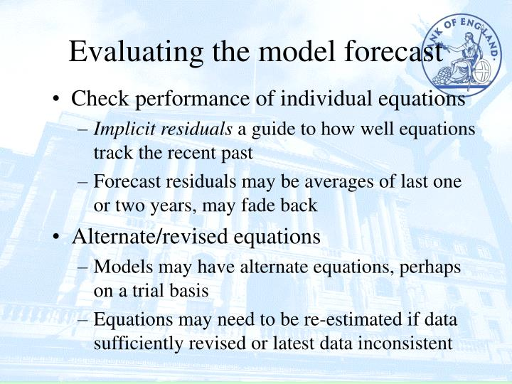 Evaluating the model forecast