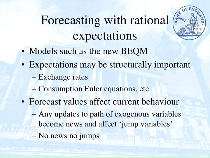 Forecasting with rational expectations
