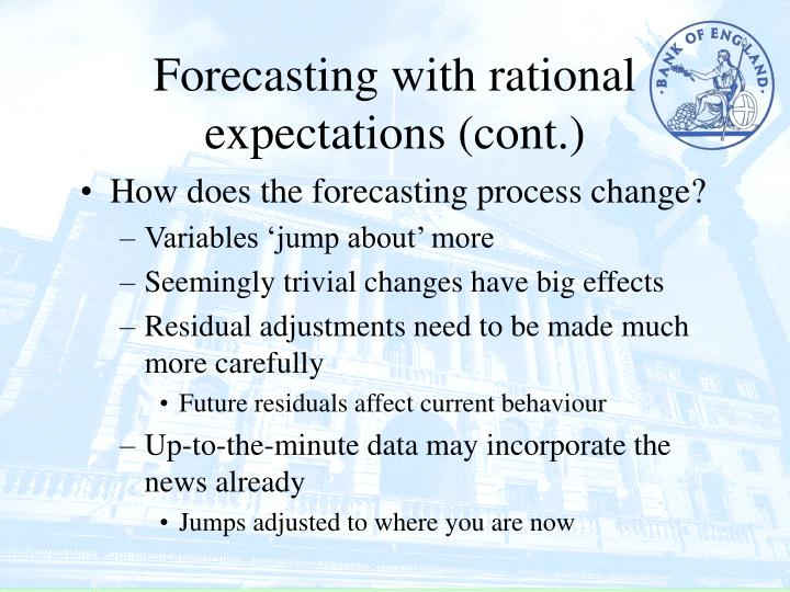 Forecasting with rational expectations (cont.)