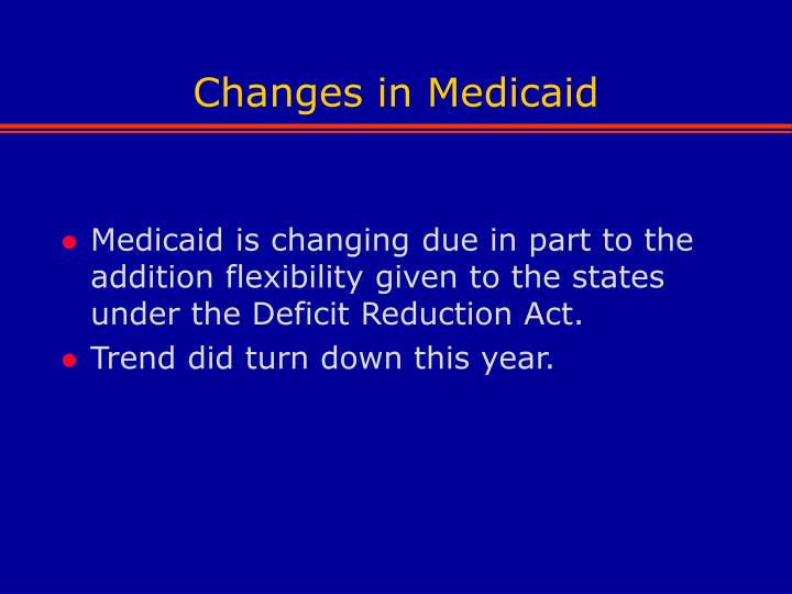 Changes in Medicaid