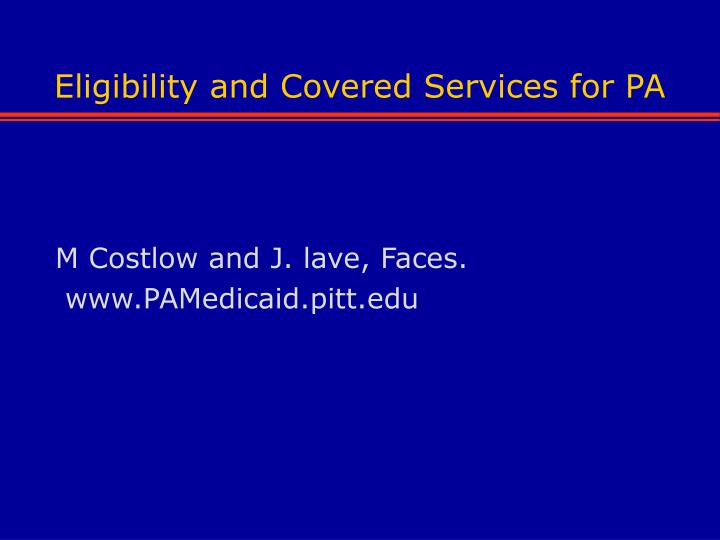 Eligibility and Covered Services for PA