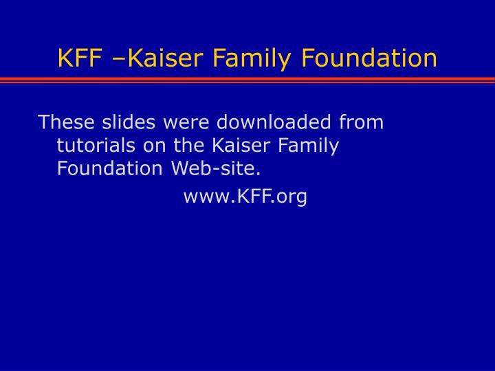 KFF –Kaiser Family Foundation