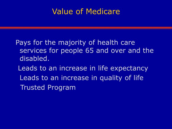 Value of Medicare