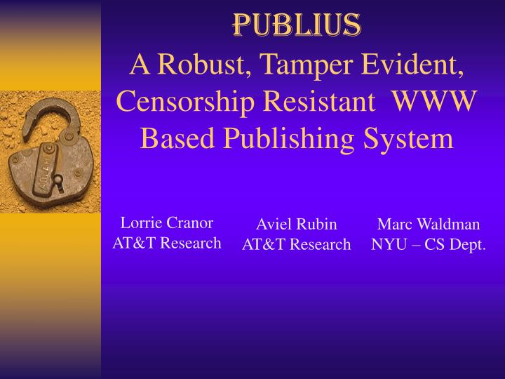 Publius a robust tamper evident censorship resistant www based publishing system