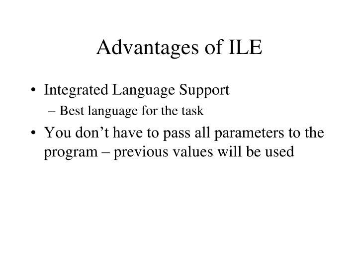 Advantages of ILE