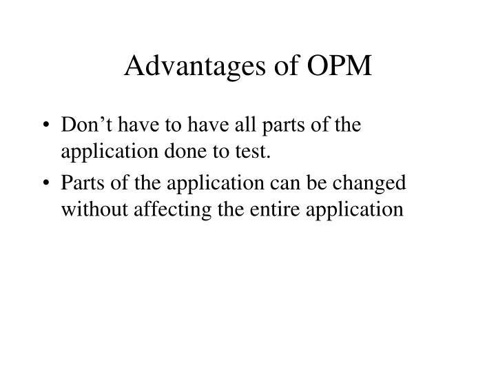 Advantages of OPM