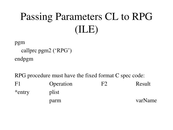 Passing Parameters CL to RPG (ILE)
