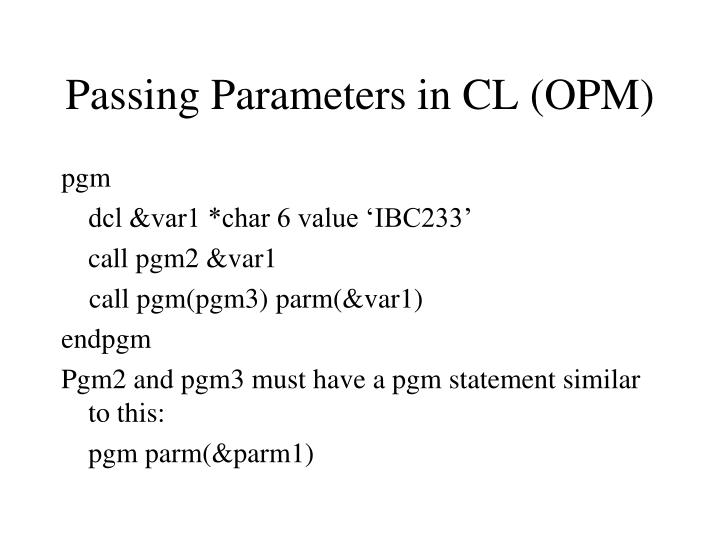 Passing Parameters in CL (OPM)