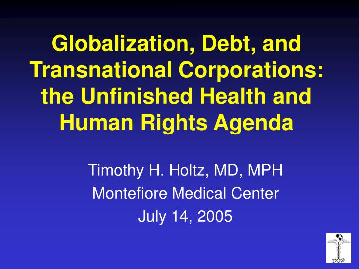 globalization debt and transnational corporations the unfinished health and human rights agenda n.