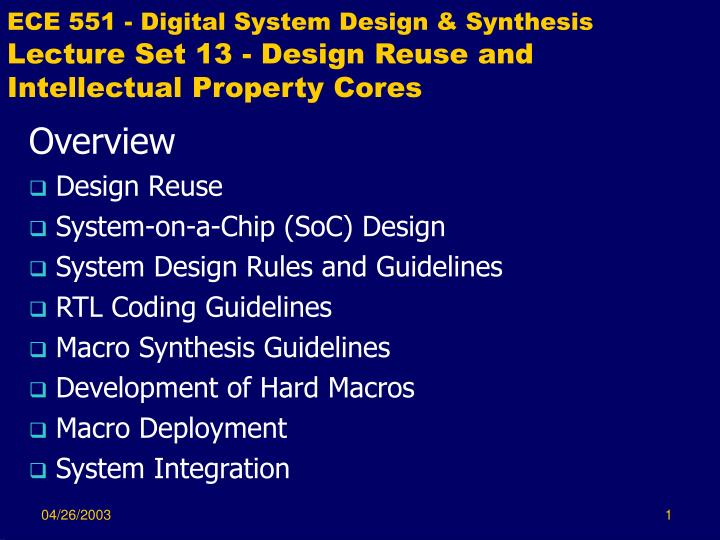 ece 551 digital system design synthesis lecture set 13 design reuse and intellectual property cores n.