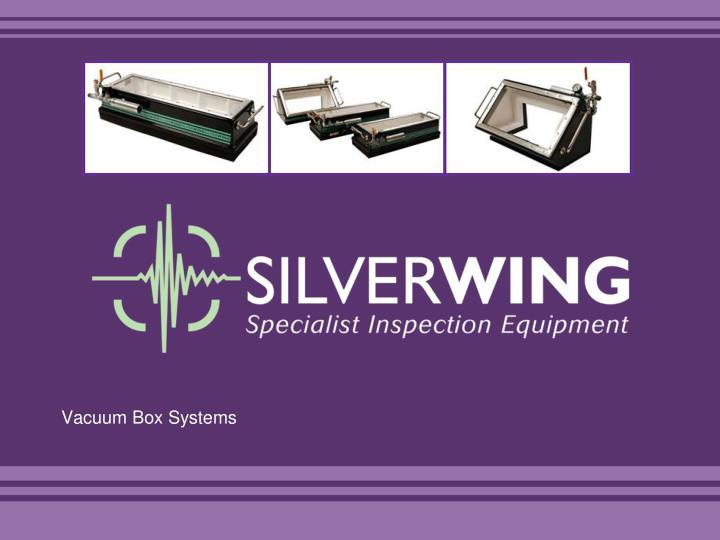 vacuum box systems
